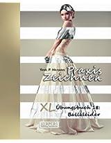Praxis Zeichnen - XL Übungsbuch 18: Ballkleider: Volume 18