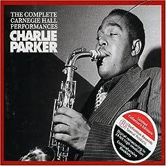 Complete Carnegie Hall Performances [Best of] [Live] [Import] [from UK] Charlie Parker