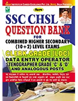 SSC CHSL Question Bank for Combined Higher Secondary (10+2) Level Exams Clerk Grade LDC Data Entry Operator Stenographer 'C' & 'D' & Analogous posts (Hindi)