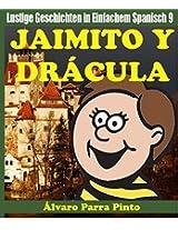Lustige Geschichten in Einfachem Spanisch 9: Jaimito y Drácula (Spanisches Lesebuch für Anfänger) (Spanish Edition)