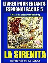Livres Pour Enfants En Espagnol Facile 5: La Sirenita (Serie Espagnol Facile) (Spanish Edition)