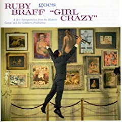 Ruby Braff Goes Girl Crazy