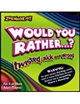 Would You Rather? Boardgame - The Twisted Sick and Wrong Version by Zobmondo Entertainment