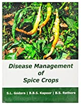 Disease Management of Spice Crops