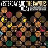 YESTERDAY AND TODAYTHE BAWDIES