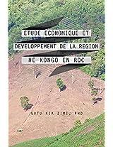 ETUDE ECONOMIQUE ET DEVELOPPEMENT DE LA REGION NE KONGO EN RDC (French Edition)