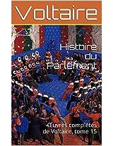 Histoire du Parlement: Œuvres complètes de Voltaire, tome 15 (French Edition)