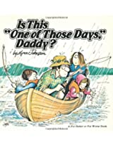 "Is This ""One of Those Days,"" Daddy?: A For Better or For Worse Collection"