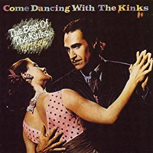 Come Dancing With The Kinks - The Best of the Kinks 1977-1986