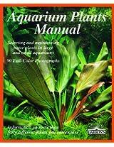 Aquarium Plants Manual (Complete Pet Owner's Manual)