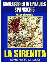 Kinderbücher in einfachem Spanisch Band 5: La Sirenita (Spanisches Lesebuch für Kinder jeder Altersstufe!) (Spanish Edition)