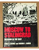 Moscow to Stalingrad: Decision in the East (Army Historical)