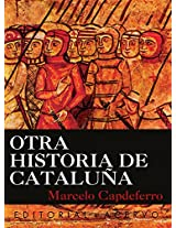 Otra Historia de Cataluña (Spanish Edition)