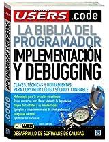 Implementacion Y Debugging/ Implementation and Debugging: La Biblia De La Programacion