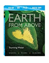 Earth From Above: Stunning Water [Blu-ray + DVD + Digital Copy]