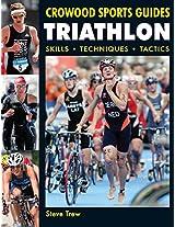 Triathlon: Skills Techniques Tactics (Crowood Sports Guides)