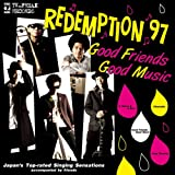 Good Friends Good MusicREDEMPTION 97�ɂ��