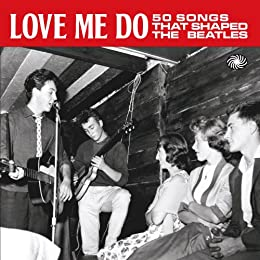 Love Me Do: 50 Songs That Shaped the Beatles
