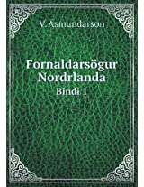 Fornaldarsogur Nordrlanda Bindi 1