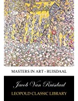 Masters in Art - Ruisdaal