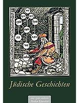 Jüdische Geschichten - Vergessene Erzählungen, philosophische Märchen und Geschichten aus dem Jiddischen. Von Kabbala, Mystik, Talmud, Rabbinern und dem ... (Illustrierte Ausgabe) (German Edition)
