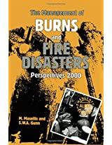 The Management of Burns and Fire Disasters: Perspectives 2000