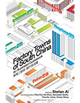 Factory Towns of South China - An Illustrated Guidebook