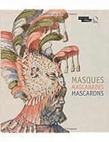 Masques Mascarades Mascarons: De L'antique aux Romantiques