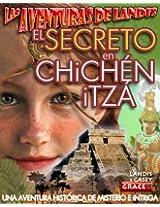 LAS ADVENTURAS DE LANDiS - EL SECRETO EN CHiCHÉN iTZÁ: Una aventura histórica de misterio e intriga - disponible en ESPAÑOL e iNGLÉS (Spanish Edition)