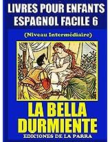 Livres Pour Enfants En Espagnol Facile 6: La Bella Durmiente (Serie Espagnol Facile) (Spanish Edition)