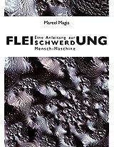 Fleischwerdung: Eine Anleitung zur Mensch-Maschine (German Edition)