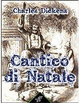 Cantico di Natale: In prosa - ossia - Un racconto natalizio di fantasmi - Illustrato (Italian Edition)