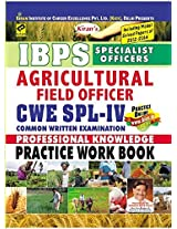 IBPS Specialist officers Agricultural Field officer CWE SPL 4 Common Written Examination Professional Knowledge: Practice Work Book