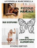 PICCOLO MANUALE SUI DISTURBI  DEL COMPORTAMENTO ALIMENTARE (LIBRI AUTORI Vol. 1) (Italian Edition)
