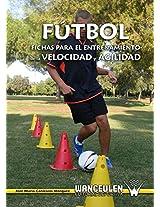 Fútbol: fichas para el entrenamiengto de la velocidad y la agilidad (Spanish Edition)