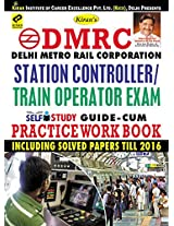 Kiran's DMRC Station Controller/Train Operator Exam Self Study Guide-cum-Practice Work Book