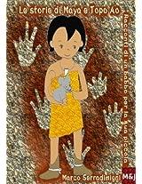 Le Storie di Maya e Topo Ao: Racconti di un babbo per la sua piccola
