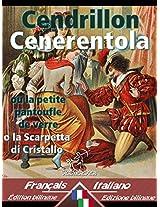 Cendrillon - Cenerentola: Bilingue avec le texte parallèle - Bilingue con testo inglese a fronte: Français-Italien / Francese-Italiano (Italian Edition)