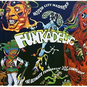 Motor City Madness: The Ultimate Funkadelic Westbound