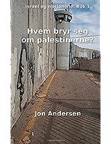 Hvem bryr seg om palestinerne?: Volume 1 (Israel og nasjonene)