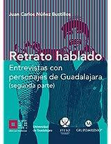 Retrato hablado Entrevistas con personajes de Guadalajara (segunda parte) (Jalisco) (Spanish Edition)