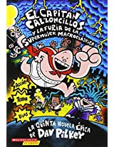 Captain Underpants and the Wrath of the Wicked Wedgie Woman: Capitan Calzconcillos Y La Furia De La Supermujer (Spanish - Scholastic En Espanol)
