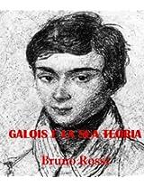Galois e la sua teoria (Italian Edition)