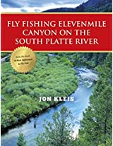 Fly Fishing Elevenmile Canyon on the South Platte River