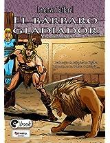 El bárbaro gladiador (Storie per il mondo nº 3) (Spanish Edition)