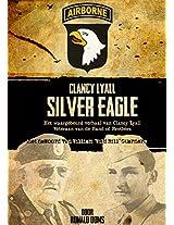 Silver Eagle (Dutch Version): Het waargebeurd verhaal van Clancy Lyall. Veteraan van de Band of Brothers. (Dutch Edition)