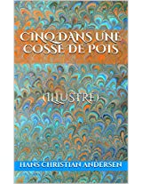 Cinq dans une cosse de pois (illustré) (French Edition)