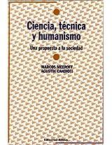 Ciencia, Tecnica y Humanismo: UNA Propuesta a La Sociedad