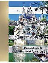 Praxis Zeichnen - XL Übungsbuch 28: Burgen & Schlösser: Volume 28