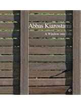 Abbas Kiarostami - a Window into Life